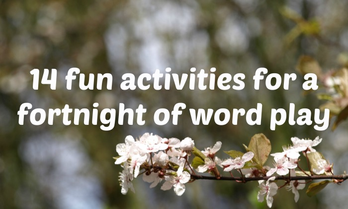 14 activities for a fun fortnight of word play