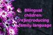 Reintroducing family language