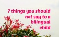 7 things not to say to a bilingual child